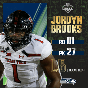 With the No. 27 overall pick, the @Seahawks select @TexasTechFB LB Jordyn Brooks! (by @Bose)  📺: 2020 #NFLDraft on NFLN/ESPN/ABC 📱: https://t.co/G7fI4L8MxF https://t.co/FQVaUiQs0j: With the No. 27 overall pick, the @Seahawks select @TexasTechFB LB Jordyn Brooks! (by @Bose)  📺: 2020 #NFLDraft on NFLN/ESPN/ABC 📱: https://t.co/G7fI4L8MxF https://t.co/FQVaUiQs0j