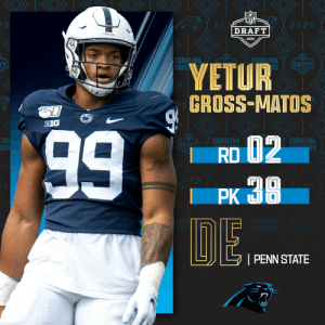 With the No. 38 overall pick, the @Panthers select @PennStateFball DE Yetur Gross-Matos!  📺: 2020 #NFLDraft on NFLN/ESPN/ABC 📱: https://t.co/G7fI4L8MxF https://t.co/UltwT9ESTa: With the No. 38 overall pick, the @Panthers select @PennStateFball DE Yetur Gross-Matos!  📺: 2020 #NFLDraft on NFLN/ESPN/ABC 📱: https://t.co/G7fI4L8MxF https://t.co/UltwT9ESTa