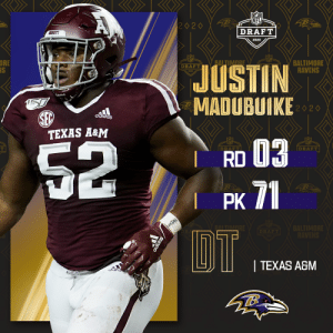 With the No. 71 overall pick, the @Ravens select @AggieFootball DT Justin Madubuike!  📺: 2020 #NFLDraft on NFLN/ESPN/ABC 📱: https://t.co/G7fI4L8MxF https://t.co/5HOskvS767: With the No. 71 overall pick, the @Ravens select @AggieFootball DT Justin Madubuike!  📺: 2020 #NFLDraft on NFLN/ESPN/ABC 📱: https://t.co/G7fI4L8MxF https://t.co/5HOskvS767