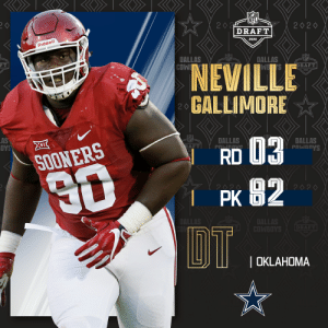 With the No. 82 overall pick, the @dallascowboys select @OU_Football DT Neville Gallimore!  📺: 2020 #NFLDraft on NFLN/ESPN/ABC 📱: https://t.co/G7fI4L8MxF https://t.co/BqpK0s2kvQ: With the No. 82 overall pick, the @dallascowboys select @OU_Football DT Neville Gallimore!  📺: 2020 #NFLDraft on NFLN/ESPN/ABC 📱: https://t.co/G7fI4L8MxF https://t.co/BqpK0s2kvQ