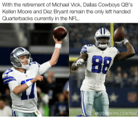 Just incase you weren't already aware 👀😂 CowboysNation: With the retirement of Michael Vick, Dallas Cowboys QB's  Kellen Moore and Dez Bryant remain the only left handed  Quarterbacks currently in the NFL.  @COWBOYS CENTRAL Just incase you weren't already aware 👀😂 CowboysNation