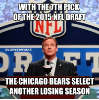 THE BEARS PICK IS IN! NFL Memes Chicago Bears DetroitLionsMemes Funny: WITH THE TH PICK  OF THE 2015 NFL DRAFT  NFL  THE CHICAGO,BEARSSELECT  ANOTHER LOSING SEASON THE BEARS PICK IS IN! NFL Memes Chicago Bears DetroitLionsMemes Funny