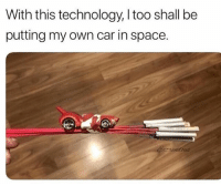 Funny, Space, and Technology: With this technology, I too shall be  putting my own car in space. Ayyyyyyyyyyyyyy😂👏🏽