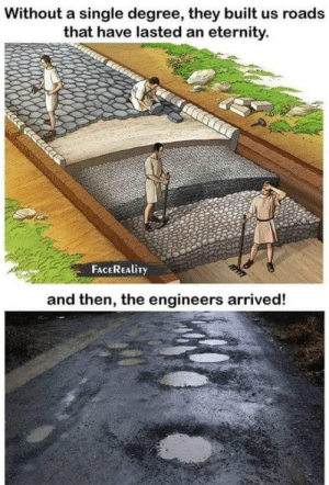 """Engineers"": Without a single degree, they built us roads  that have lasted an eternity.  FACEREALITY  and then, the engineers arrived! ""Engineers"""