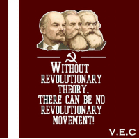 Memes, Politics, and Revolution: WITHOUT  REVOLUTIONARY  THEORY,  THERE CAN BE NO  REVOLUTIONARY  MOVEMENT!  V.E.C We are armed with the science of marxism-leninism-maoism, we must use this to lead the proletariat in glorious revolution! - - - ▲▼▲▼▲▼▲▼▲▼▲▼▲▼▲▼▲▼▲ 🔹Tags🔹 libertarian anarchocapitalism liberty democrat republican liberal conservative prochoice prolife progun taxationistheft taxes politics political trump2016 hillary2016 johnson2016 election anarchy anarchism nrx reactionary rightwing egoist egoism spook commie communism marxism socialism