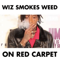 """Life, Memes, and Weed: WIZ SMOKES WEED  LIS  Y SI  F E  ON RED CARPET """"Cuz my life is like a movie 🎥 """" - @wizkhalifa"""