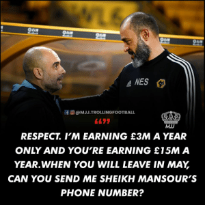 The Conversation Between Wolves Manager & Pep Guardiola Has Been Leaked.😂😂🤣 https://t.co/OmKzetSlmd: WL6  Оnя  Madbis  Oня  A NES  oddas  fO@MJJ.TROLLINGFOOTBALL  MJJ  RESPECT. I'M EARNING £3M A YEAR  ONLY AND YOU'RE EARNING £15M A  YEAR.WHEN YOU WILL LEAVE IN MAY,  CAN YOU SEND ME SHEIKH MANSOUR'S  PHONE NUMBER? The Conversation Between Wolves Manager & Pep Guardiola Has Been Leaked.😂😂🤣 https://t.co/OmKzetSlmd