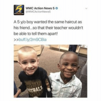 my reaction is the second pic: WMC Action News 5  tRWMCAction News5  A5 y/o boy wanted the same haircut as  his friend...so that their teacher wouldn't  be able to tell them apart!  buff.ly/2m9CBia my reaction is the second pic