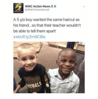 This is the cutest thing I've ever seen: WMC Action News 5  @WMCActionNews5  A 5 y/o boy wanted the same haircut as  his friend...so that their teacher wouldn't  be able to tell them apart!  buff.ly/2m9CBia This is the cutest thing I've ever seen