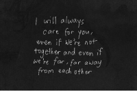 For, Always, and Together: wn always  care for ou/  emen if hle're not  together and even  we 're far , far away  from each oth er