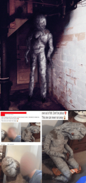 slimyswampghost:  t h e f e l t w o m a n: wn out of fet Dont ejelous  his one can never run away slimyswampghost:  t h e f e l t w o m a n