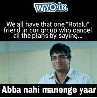 "Memes, 🤖, and Abba: WNOin  We all have that one ""Rotalu""  friend in our group who cancel  all the plans by saying  Abba nahi manenge Vaar Tweet by @akramismm   — Products shown: Zindagi Rude T-Shirt and Bass Kar Pagle T-Shirt."