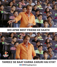 Best Friend, Best, and Indianpeoplefacebook: WO APNE BEST FRIEND KE SAATH  Colours  TAMEEZ SE BAAT KARNA ZARURI HAI KYA?  OOOO/laughingcolours