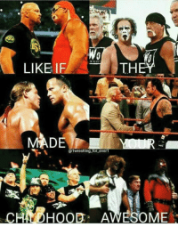 They surely did my childhood awesome !!!: Wo  TH  LIKE I  MADE  @1wrestling for ever1  CAA DH00 AWESOME They surely did my childhood awesome !!!