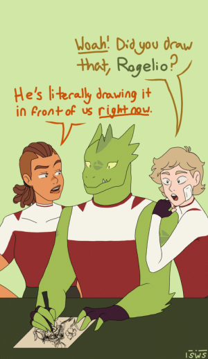 Tumblr, Blog, and Com: Woah: Did you draw  that, Ragelio?  He's literally drawing it  in front of us rightoow.  ISWS spacewafflesmuggler:  the most important thing we learned this season is that rogelio can draw