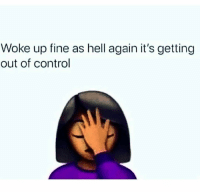 Gdm Gdm can't shake it off 🤦🏽‍♀️😂: Woke up fine as hell again it's getting  out of control Gdm Gdm can't shake it off 🤦🏽‍♀️😂