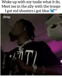 """Dope, Friends, and Memes: Woke up with my toolie what it do,  Meet me in the ally with the troops  I got red shooters i got blue W**  @rap rocket """"you know that I'm smoking dope I'll be high till next week 😤""""➡️ DM 5 FRIENDS FOR A SHOUTOUT"""