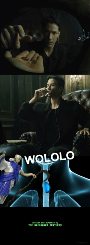 Brothers, You, and Monks: WOLOLO  uritten and directed by  THE WACHOUSKI BROTHERS  u/zaptagious Those darn monks appear when you least expect it