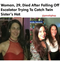 Tragic: NewJersey woman died when she fell off an escalator in NewYorkCity. Authorities say 29-year-old JennySantos fell over the railing while trying to catch her twin sister's falling hat. - FULL STORY AT PMWHIPHOP.COM LINK IN BIO rip: Woman, 29, Died After Falling off  Escalator Trying To Catch Twin  Sister's Hat  @pmwhiphop  anda Santos Tragic: NewJersey woman died when she fell off an escalator in NewYorkCity. Authorities say 29-year-old JennySantos fell over the railing while trying to catch her twin sister's falling hat. - FULL STORY AT PMWHIPHOP.COM LINK IN BIO rip