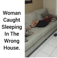 Memes, Dirty, and House: Woman  Caught  Sleeping  In The  Wrong  House. But those dirty feet 😳 FULL VIDEO AT PMWHIPHOP.COM LINK IN BIO