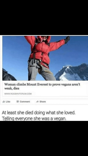 Im dieing rn😂 via /r/funny https://ift.tt/2Pp0sJU: Woman climbs Mount Everest to prove vegans arent  weak, dies  WWW.ROOSHVFORUM.COM  Like , Comment →Share  At least she died doing what she loved.  Telling everyone she was a vegan Im dieing rn😂 via /r/funny https://ift.tt/2Pp0sJU