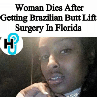 lift: Woman Dies After  Getting Brazilian Butt Lift  Surgery In Florida