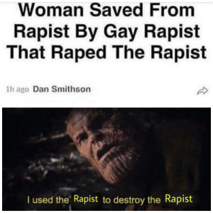 Cool, Dank Memes, and Gay: Woman Saved From  Rapist By Gay Rapist  That Raped The Rapist  1h ago Dan Smithson  ko  I used the Rapist to destroy the Rapist Cool Beanos