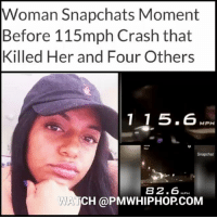 Driving, Head, and Memes: Woman Snapchats Moment  Before 115mph Crash that  Killed Her and Four Others  1 1 5.6MP  Snapchat  82.6PPH  WA  CH @PMWHIPHOP.COM Couple in Tampa, Florida, driving more than 115 miles an hour use snapchat speed filter before crashing head-on into a mini-van - killing 5! Posted just minutes before the smash - READ STORY & VIDEO AT PMWHIPHOP.COM LINK IN