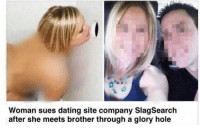 Dating, Alabama, and Home: Woman sues dating site company SlagSearclh  after she meets brother through a glory hole