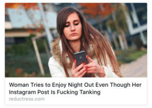 trevenant:Me?: Woman Tries to Enjoy Night Out Even Though Her  Instagram Post Is Fucking Tanking  reductress.com trevenant:Me?
