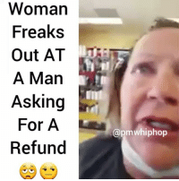 Haircut, Memes, and At&t: Womar  Freaks  Out AT T  A Man  Asking  For A  Refund  @pmwhiphop FULL VIDEO AT PMWHIPHOP.COM LINK IN BIO _________ Woman freaks out at this man because he didn't like his haircut and wanted a refund...