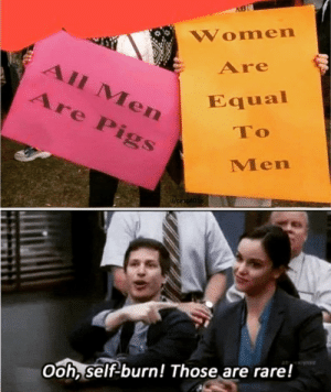 🤔🤔: Women  Are  All Men  Are Pigs  Equal  To  Men  Weas 401  Ooh, self burn! Those are rare! 🤔🤔