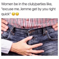 "Black Twitter, Comforter, and Cock: Women be in the club/parties like,  ""excuse me..lemme get by you right  quick"" THIS ^^ needs to Stop, I do not feel at all comfortable or in my most male form when the female gender cradles my cock in her supple hands"