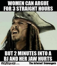 Arguing, Funny, and Memes: WOMEN CAN ARGUE  FOR 3 STRAIGHT HOURS  BUT 2 MINUTES INTO A  BJ AND HER JAW HURTS  The intenet Scavengars 15 Funny Adult Humor Memes To Get You Through Tough Times #sayingimages #funnymemes #adulthumormemes