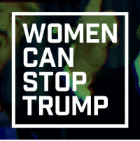 Women can and will stop Donald Trump: www.womencanstoptrump.com: WOMEN  CAN  STOP  TRUMP Women can and will stop Donald Trump: www.womencanstoptrump.com