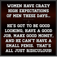 🙃🙃🙃🙃 ~Renegade~  #DiagnosisFunny1: WOMEN HAVE CRAZY  HIGH EXPECTATIONS  OF MEN THESE DAYS.  GET OUT OF MU FACE  HE'S GOT TO BE GOOD  LOOKING, HAVE A GOOD  JOB, MAKE GOOD MONEY  AND HE CAN'T HAVE A  SMALL PENIS. THAT'S  ALL JUST RIDICULOUS! 🙃🙃🙃🙃 ~Renegade~  #DiagnosisFunny1