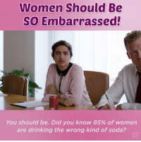 Chompsky's has invented a whole slew of reasons for women to be embarrassed - AND the exact products that'll fix it! What a coincidence!: Women Should Be  So Embarrassed!  You should be. Did you know 85% of women  are drinking the wrong kind of soda? Chompsky's has invented a whole slew of reasons for women to be embarrassed - AND the exact products that'll fix it! What a coincidence!