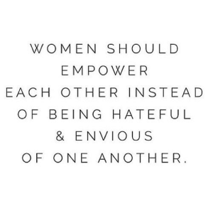 https://iglovequotes.net/: WOMEN SHOULD  EMPOWER  E ACH OTHER INSTEAD  OF BEING HATEFUL  & ENVIOUS  OF ONE ANOTHER https://iglovequotes.net/
