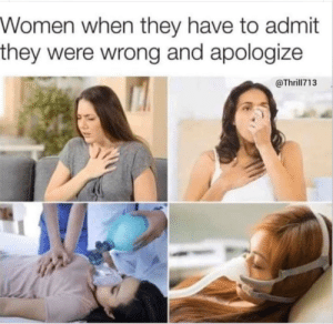 Ummmmm: Women when they have to admit  they were wrong and apologize  @Thrill713 Ummmmm