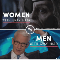 "cnn.com, Memes, and Columbia: WOMEN  WITH GRAY HAIR  EN""BIG FISH,"" COLUMBIA PICTURES (2003)  MEN  WITH GRAY HAIR  E CNN No woman should be shamed for having gray hair."