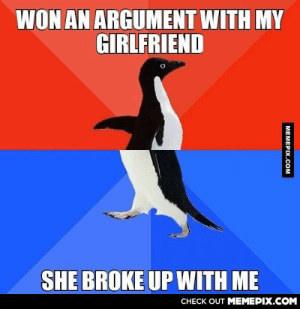 But I still got my hands and 50Mbps internet, so I got that going for me, which is nice.omg-humor.tumblr.com: WON AN ARGUMENT WITH MY  GIRLFRIEND  SHE BROKE UP WITH ME  CНECK OUT MEМЕРIХ.COM  МЕМЕРIХ.Cом But I still got my hands and 50Mbps internet, so I got that going for me, which is nice.omg-humor.tumblr.com