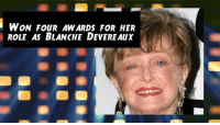 Remembering Rue McClanahan (1934-2010) from Golden Girls on her Birthday!: WON FOUR AWARDS FOR HER  ROLE AS BLANCHE DEVEREAux Remembering Rue McClanahan (1934-2010) from Golden Girls on her Birthday!