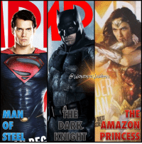 Amazon, Empire, and Memes: @WONDE  THE  DARK  AMAZON  STEEL NEC  KNIGHT PRINCESS The DCEU Trinity @henrycavill, @benaffleck, @gal_gadot on various Empire Magazine covers