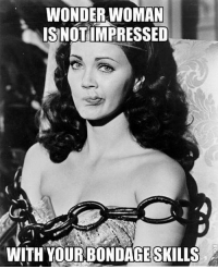 Birthday, Funny, and Memes: WONDER WOMAN  ISNOTIMPRESSED  WITH YOUR BONDAGESKILIS I'm sure @jimslender can do better if he tries harder 😂😂 gofollow @jimslender and wish him a happy birthday funny bondage bdsm tryharder happybirthday mcm monday wonderwoman superman