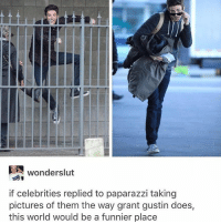 Memes, Pictures, and World: Wonders!ut  if celebrities replied to paparazzi taking  pictures of them the way grant gustin does,  this world would be a funnier place 😂Legendary
