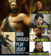 HAPPY FATHER's DAY to WONDER WOMAN's Dad! *** I would love to see this character further explored in a Wonder Woman sequel (obviously in a FLASHBACK sequence with @cn_connienielsen's Queen Hippolyta and Zeus meeting for the first time). BUT IS ZEUS TRULY DEAD? No one stays dead in comics lol. These are my top 4 choices: 1...SEAN BEAN 2...CLIVE OWEN @cliveowenofficial 3...GERARD BUTLER @gerardbutler 4...VIGGO MORTENSEN *** mywonderwoman girlpower women femaleempowerment MulherMaravilha MujerMaravilla galgadot unitetheleague princessdiana dianaprince amazons amazonwarrior manofsteel thedarkknight zeus kingofthegods almightyzeus seanbean percyjackson gameofthrones cliveowen kingarthur gerardbutler 300 viggomortensen returnoftheking @gal_gadot ares godofwar happyfathersday: WONDERVAUGHN  DERMA  VAUGHN  WHO  PLAY  ZEUS?  (WONDER WOMANIS FATHER)  SEANABEANAN  UTLER...3 HAPPY FATHER's DAY to WONDER WOMAN's Dad! *** I would love to see this character further explored in a Wonder Woman sequel (obviously in a FLASHBACK sequence with @cn_connienielsen's Queen Hippolyta and Zeus meeting for the first time). BUT IS ZEUS TRULY DEAD? No one stays dead in comics lol. These are my top 4 choices: 1...SEAN BEAN 2...CLIVE OWEN @cliveowenofficial 3...GERARD BUTLER @gerardbutler 4...VIGGO MORTENSEN *** mywonderwoman girlpower women femaleempowerment MulherMaravilha MujerMaravilla galgadot unitetheleague princessdiana dianaprince amazons amazonwarrior manofsteel thedarkknight zeus kingofthegods almightyzeus seanbean percyjackson gameofthrones cliveowen kingarthur gerardbutler 300 viggomortensen returnoftheking @gal_gadot ares godofwar happyfathersday