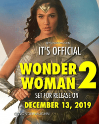 Memes, Warner Bros., and Budget: @WONDERVAUGHN  IT'S OFFICIAL  WONDER  WOMAN  SET FOR RELEASE ON  DECEMBER 13, 2019 WOOHOO!!!!!! The Hollywood Reporter has just confirmed...the official word came from Warner Bros. on Tuesday evening. @gal_gadot will return for a Wonder Woman sequel. * As of July 24th, the film has earned $780.3 million dollars worldwide ($389.7 million in the U.S. and $390,6 million internationally). The production budget for the film was $149 million. * Talks with Wonder Woman director Patty Jenkins are ongoing. *** mywonderwoman girlpower women femaleempowerment MulherMaravilha MujerMaravilla galgadot unitetheleague princessdiana dianaprince amazons amazonwarrior manofsteel thedarkknight