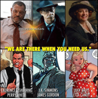 Amazon, Candy, and Crime: @WONDERVAUGHN  WE ARE THERE WHEN YOU NEED US  AM  OUR  MANS  THIS  i M  UCDAyIS  LAURENCE FISHBURNE JSIMMONS  PERRY WHIE JAMES GORDON  LUCY DAVIS  ETTA CANDY . SUPERHERO SUPPORT SQUAD * PERRY WHITE: Editor-in-Chief of the Daily Planet Newspaper. Although he does not have direct contact with Superman, Perry White employs individuals (Clark and Lois) who supports the Man of Steel. Perry is also a strong advocate and approves editorials that positively show Superman's many exploits. * JAMES GORDON: Commissioner of Gotham City Police Department. James Gordon's mission is to keep his city streets safe and clean. While he recognizes The Batman's vigilante style can be counterproductive to police work, he does acknowledge the Dark Knight's methods as being effective in ridding crime. * ETTA CANDY: Secretary for Captain Steve Trevor. As the first woman Wonder Woman encounters in Man's World, Etta Candy's cheerful demeanor, positive directness and supportive nature provides the Amazon Princess with the tools needed for her to champion for equal rights and womanhood. * Post idea inspired by @wonderlov1 *** @henrycavill @benaffleck @gal_gadot mywonderwoman girlpower women femaleempowerment MulherMaravilha MujerMaravilla galgadot unitetheleague princessdiana dianaprince amazons amazonwarrior manofsteel thedarkknight perrywhite laurencefishburne clarkkent jamesgordon jimgordon commissionergordon jksimmons brucewayne lucydavis ettacandy