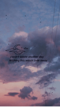 Dank, Faded, and Ocean: won't waste another day  Wishing this would fade away -Ocean