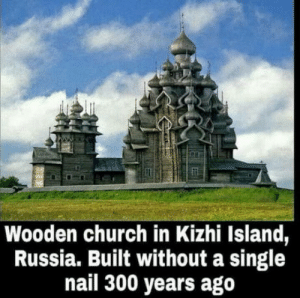 Church, Cool, and Russia: Wooden church in Kizhi Island,  Russia. Built without a single  nail 300 years ago Thats cool.